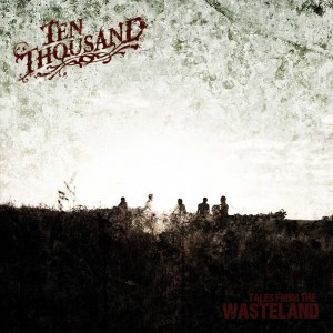 ten thousand Tales From the wasteland